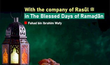 With the company of Rasūl ﷺin The Blessed Days of Ramaḍān