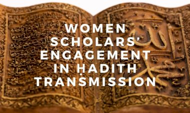 Revisiting Women Scholars' Engagement in Ḥadith Transmission